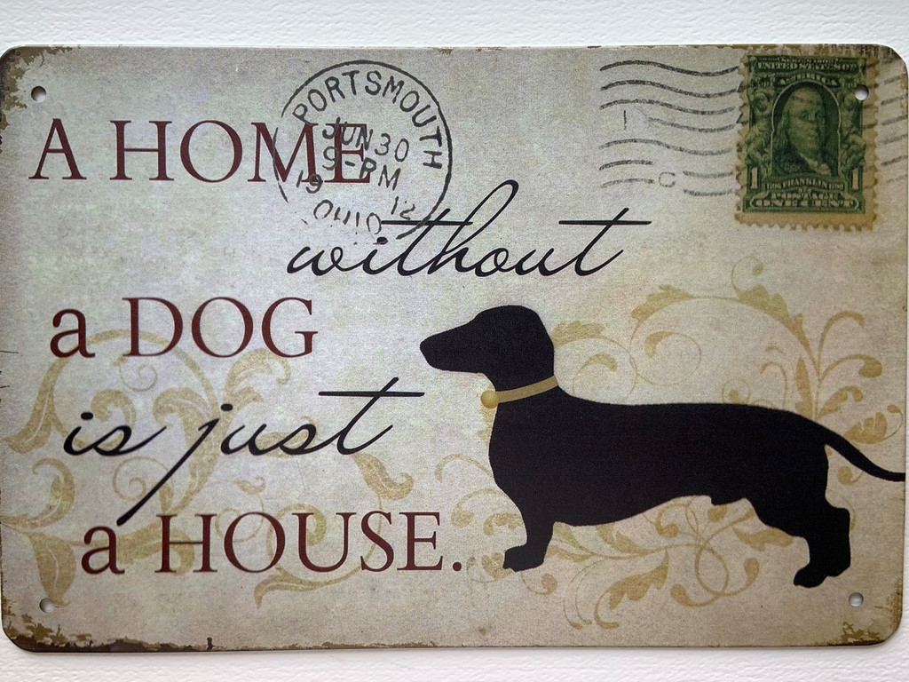 TS_D3020-358   A HOME WITHOUT A DOG IS JUST A HOUSE   Vintage tin sign