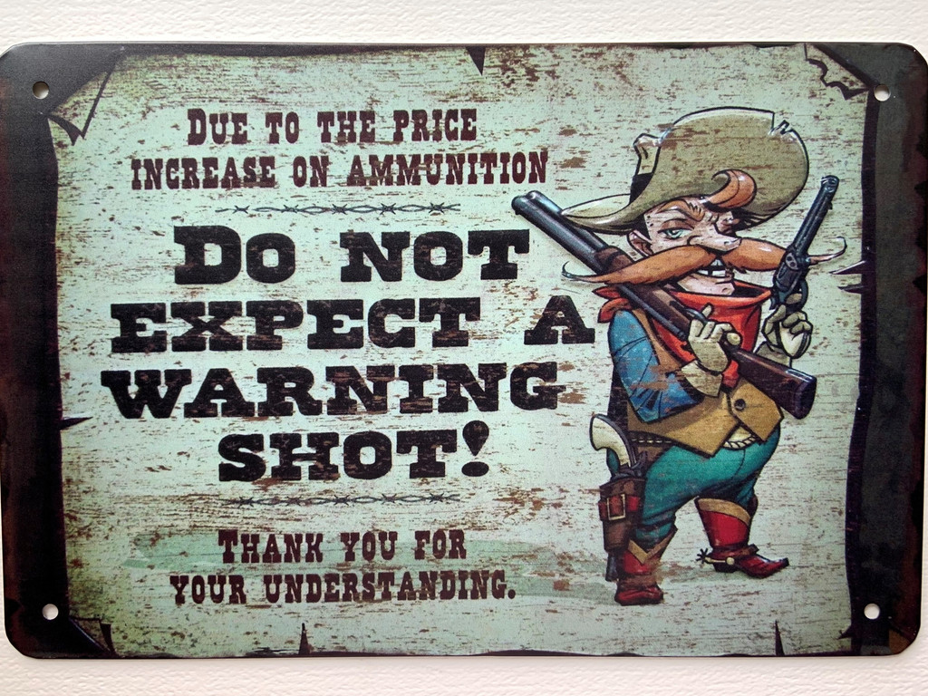 TS_D3020-1188   Do Not Expect A Warning Shot   Vintage Tin Sign