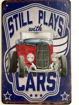 TS_D3020-157 | Still Plays With Cars | Vintage Tin Sign