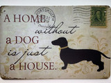 TS_D3020-358 | A HOME WITHOUT A DOG IS JUST A HOUSE | Vintage tin sign
