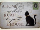 TS_D3020-359 | A HOME WITHOUT A CAT IS JUST A HOUSE | Vintage tin sign