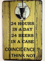 TS_D3020-622 | 24 Hrs/Day...Beers/Case...COINCIDENCE...| Vintage  tin sign