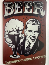 TS_D3020-676 | Beer Everybody Needs A Hobby | Vintage Tin Sign