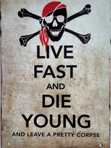TS_D3020-953 | Live Fast and Die Young / Leave A Pretty Corpse | Vintage Tin Sign