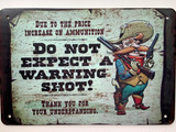 TS_D3020-1188 | Do Not Expect A Warning Shot | Vintage Tin Sign
