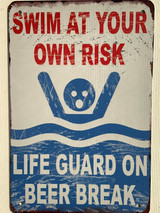 TS_D3020-1655 | Swim at Own Risk / Life Guard On Beer Break | Vintage Tin Sign
