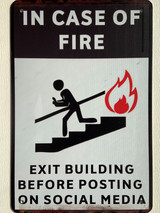 TS_D3020-1981 | In Case Of Fire / Exit Building Before Posting On Social Media | Vintage Tin Sign