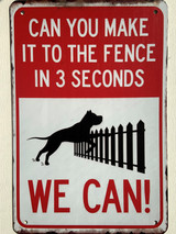TS_3020-2059 | Can You make to the Fence in 3 seconds? / We Can | Vintage Tin Sign