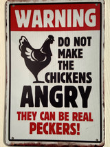 TS_D3020-2428 | Warning Do Not Make The Chickens Angry / They Can Be Real Peckers | Vintage Tin Signs