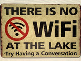 TS_D3020-3031 | There is No WiFi At The Lake / Try Having A Conservation | Vintage Tin Sign