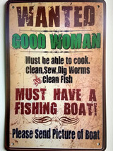 TS_2020-07-07-17 | Wanted Good Women....... Must Have A Fishing Boat | Vintage Tin Sign