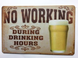 TSCZHA_1001-241 - NO WORKING DURING DRINKING HOURS tin sign