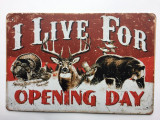 TSCZHA_1001-249 - I LIVE FOR OPENING DAY tin sign
