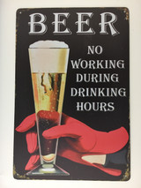 TSC_6486-8764 - BEER...NO WORKING DURING DRINKING HOURS tin sign