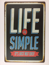 TSC_3549 - LIFE IS SIMPLE IT'S JUST NOT EASY tin sign