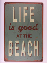 TSC_3550 - LIFE IS GOOD AT THE BEACH tin sign