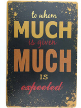 TSC_3560 - TO WHOM MUCH IS GIVEN MUCH IS EXPECTED tin sign