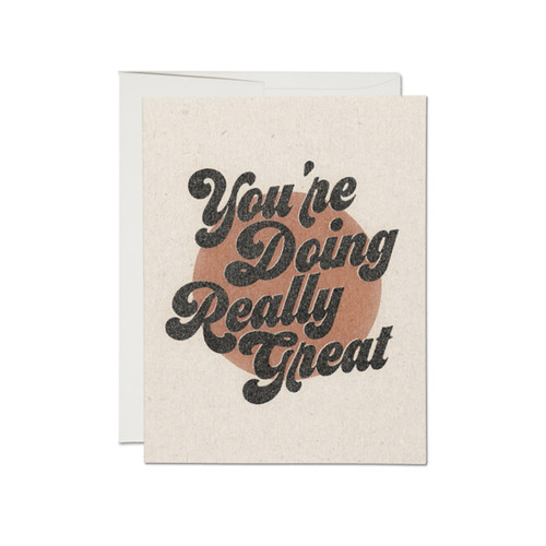 You're Doing Great Greeting Card