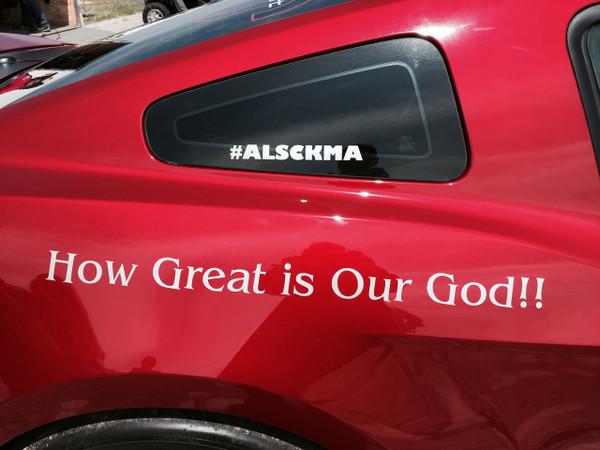 "#ALSCKMA ""ALS CAN KISS MY ASS"" Decals"