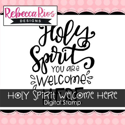 Holy Spirit Welcome Here Digital Stamp