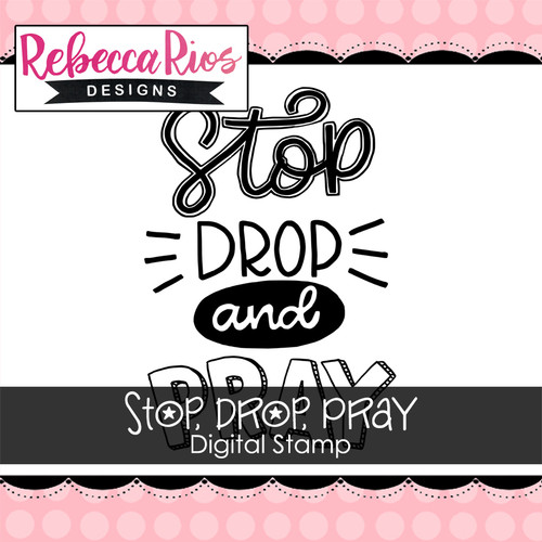 Stop, Drop, Pray Digital Stamp