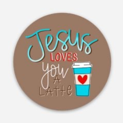 "Jesus Love You a Latte 2"" Vinyl Sticker Swag"