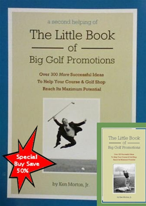 Buy A Second Helping of The Little Book of Big Golf Promotions and get the Original for 50% OFF!
