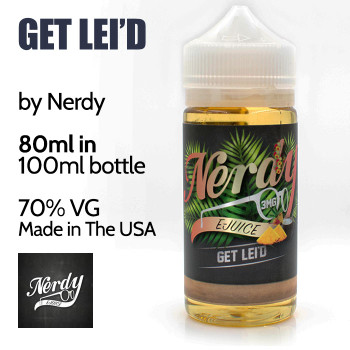 Get Lei'd - by Nerdy eJuice - 70% VG - 80ml