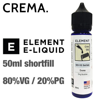 Crema - ELEMENT e-liquid - 80% VG - 50ml