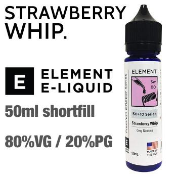 Strawberry Whip - ELEMENT e-liquid - 80% VG - 50ml