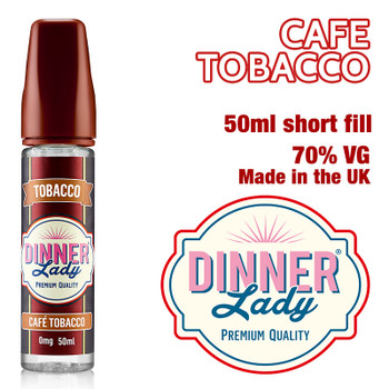 Café Tobacco e-liquid by Dinner Lady – 70% VG – 50ml