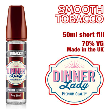 Smooth Tobacco e-liquid by Dinner Lady – 70% VG – 50ml