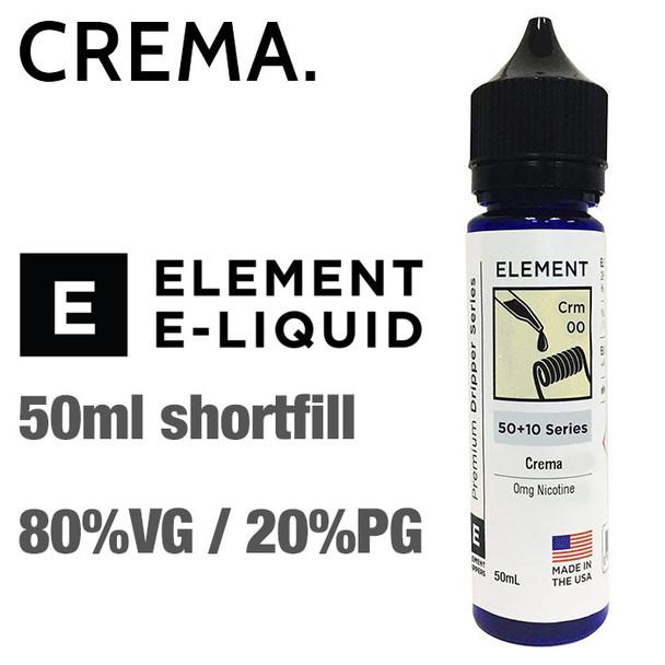 Crema - ELEMENT e-liquid - 80% VG - 50ml