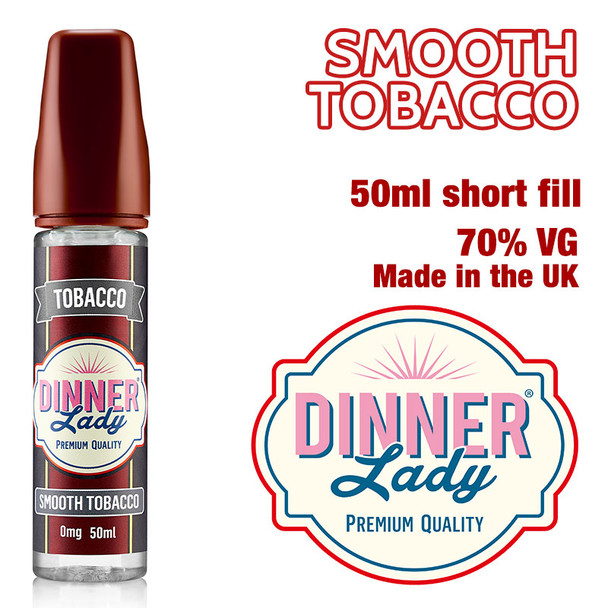 Smooth Tobacco e-liquid by Dinner Lady – 70% VG – 50ml