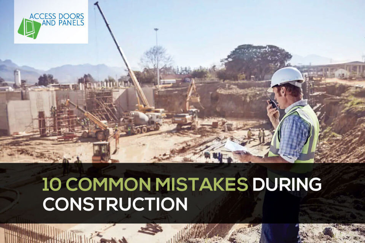10 Common Mistakes During Construction