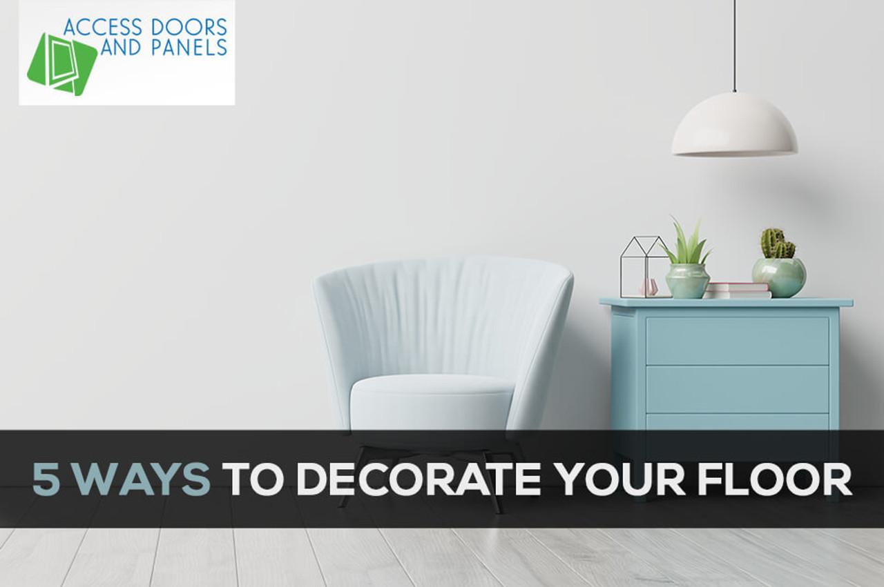 5 Ways to Decorate Your Floor