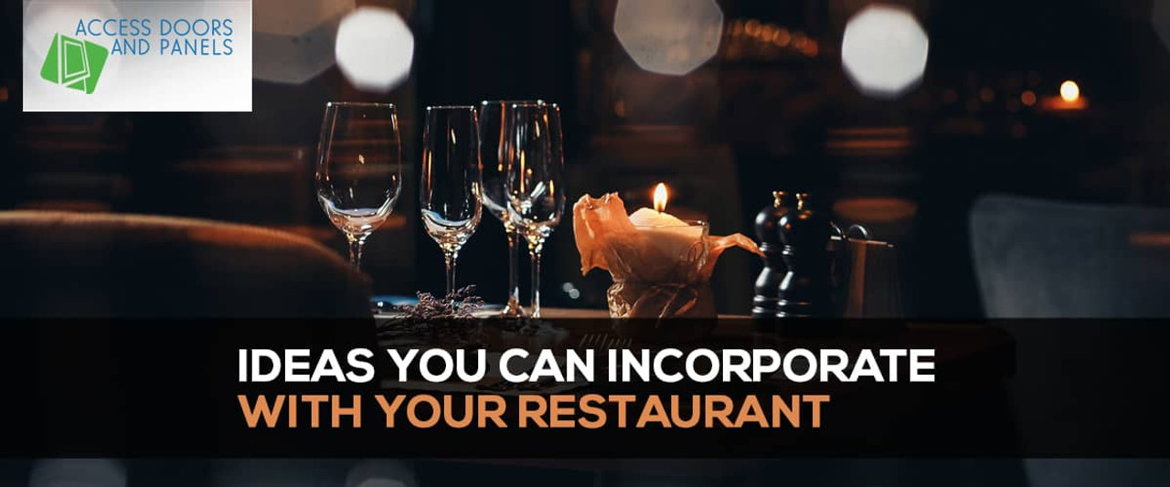 Ideas You Can Incorporate With Your Restaurant