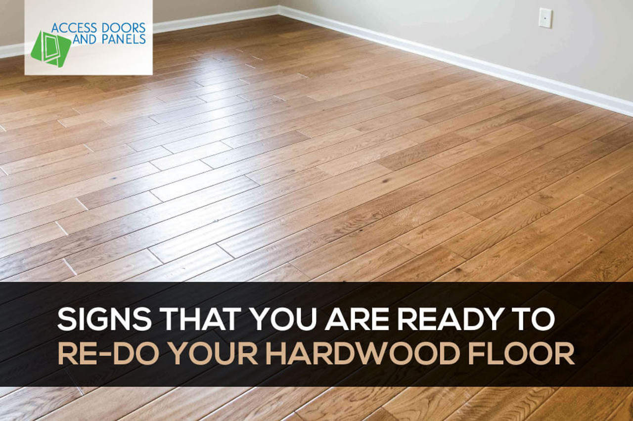 Signs That You Are Ready To Re-Do Your Hardwood Floor