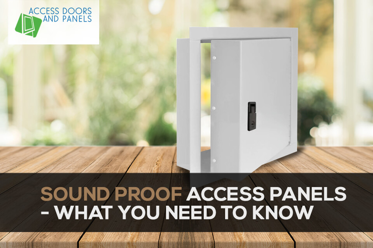Sound Proof Access Panels - What You Need To Know