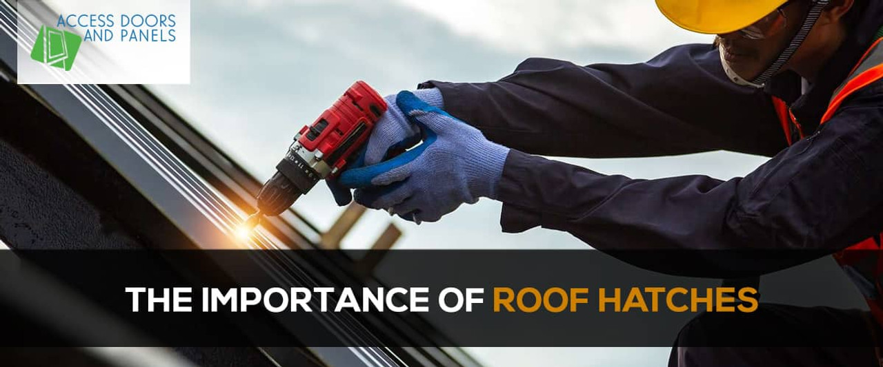 The Importance of Roof Hatches
