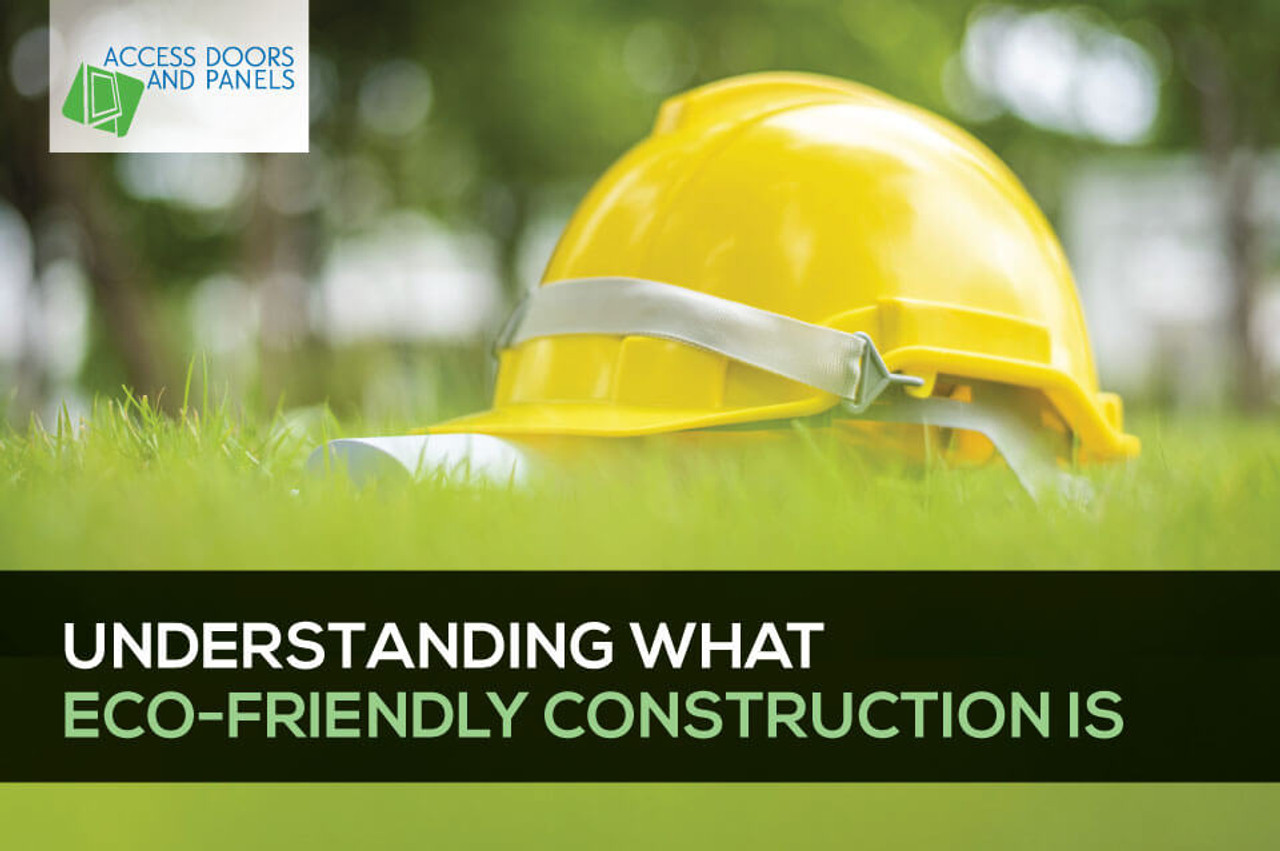 Understanding What Eco-Friendly Construction Is