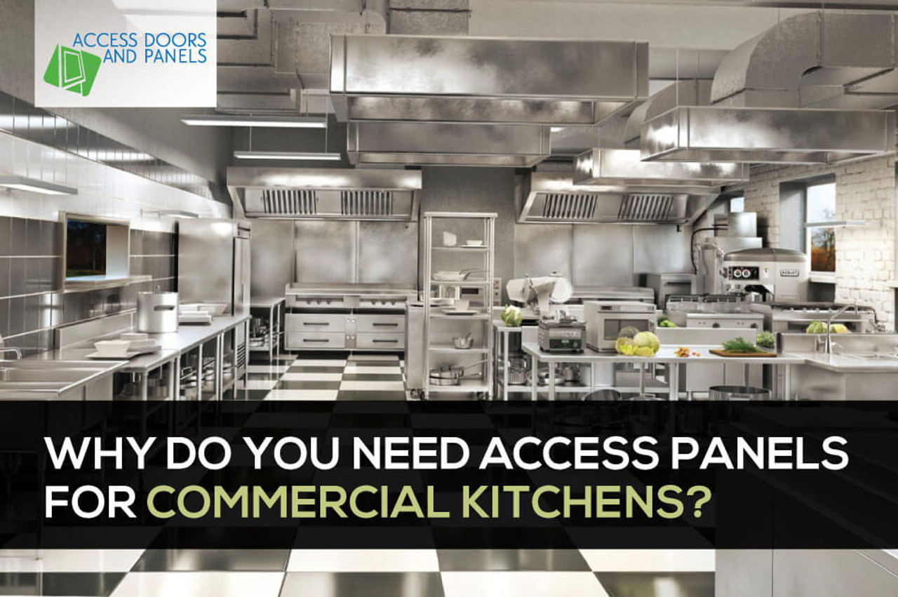 Why Do You Need Access Panels for Commercial Kitchens?