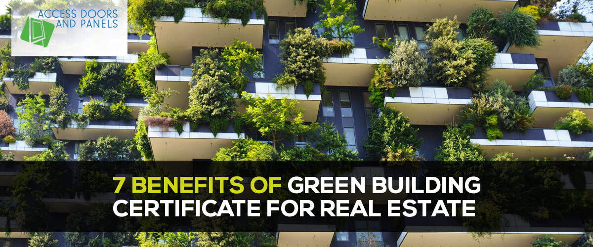 7 Benefits of Green Building Certificate for Real Estate