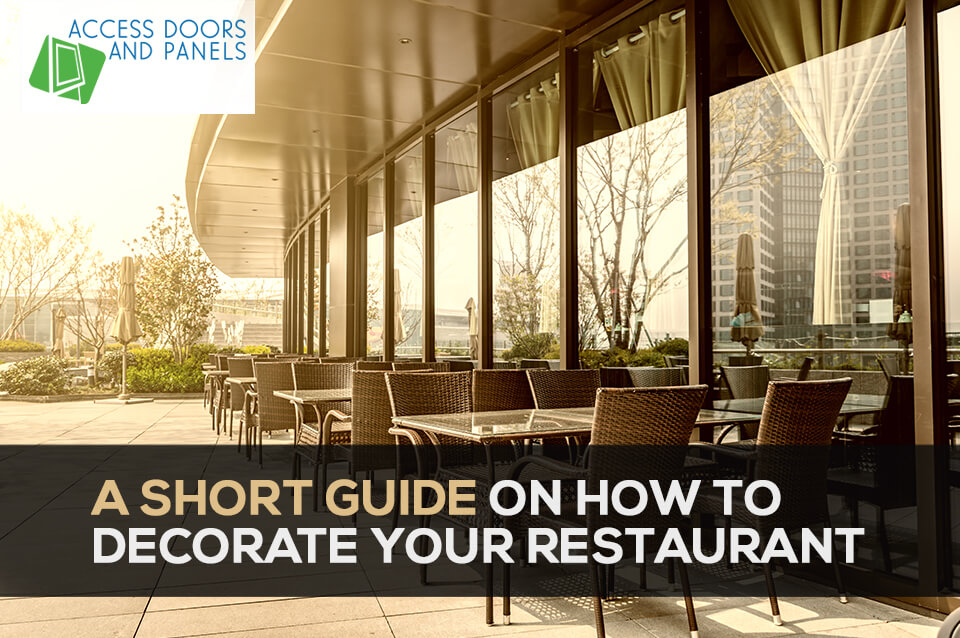 A Short Guide On How To Decorate Your Restaurant