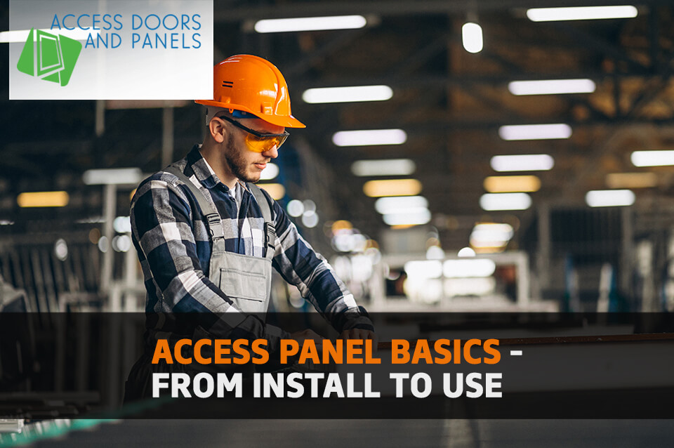 Access Panel Basics - From Install to Use