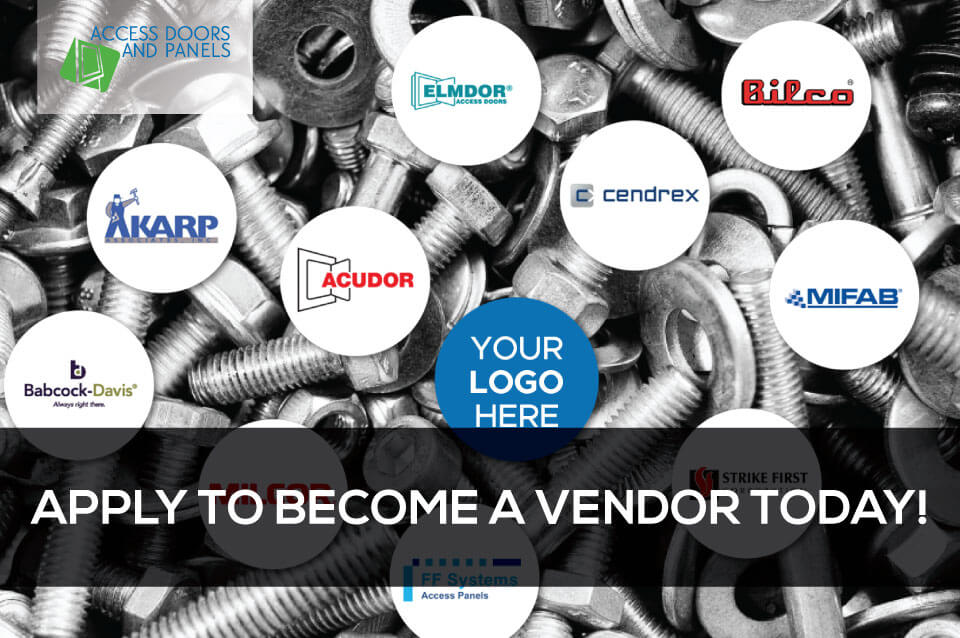 Become a Vendor for Access Doors and Panels TODAY!