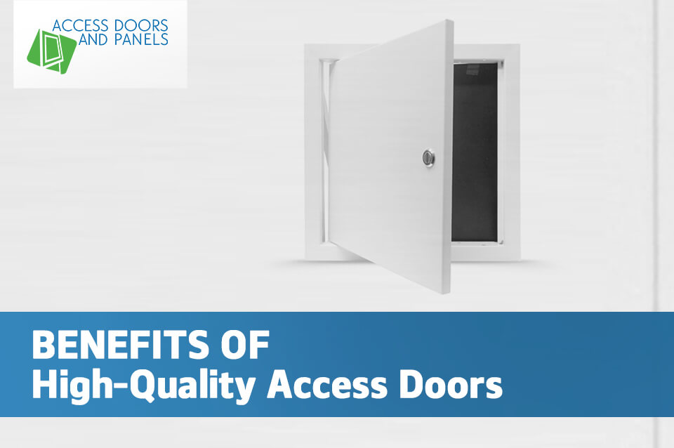 Benefits of High-Quality Access Doors