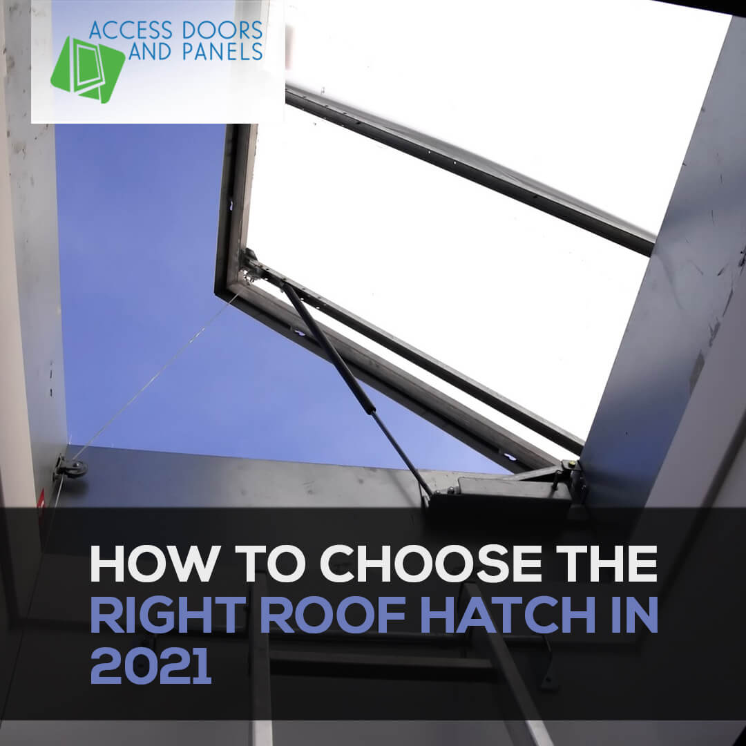 How to Choose the Right Roof Hatch in 2021