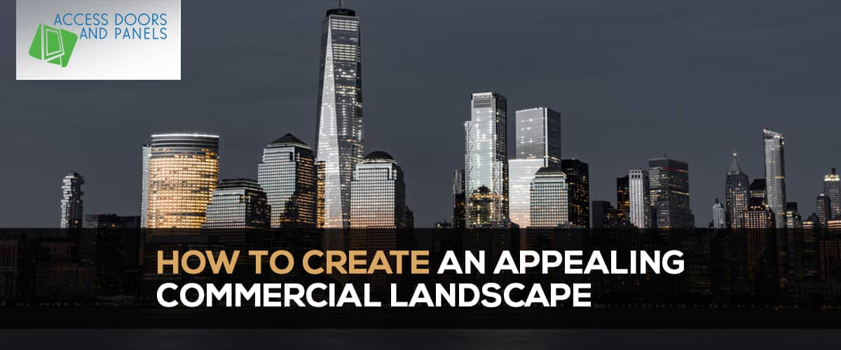How to Create an Appealing Commercial Landscape