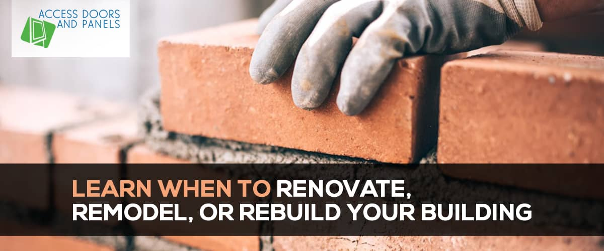 Learn When to Renovate, Remodel, or Rebuild Your Building